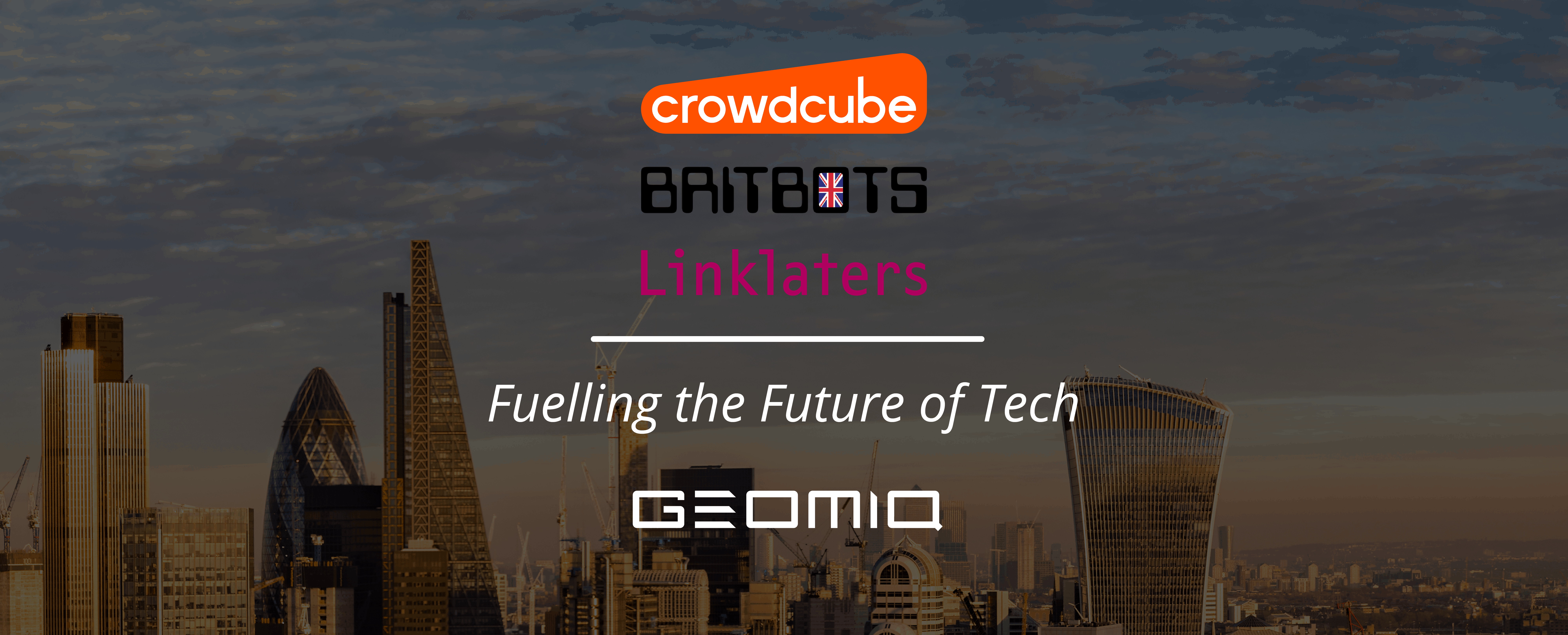 Fueling the Future of Tech campaign, Crowdcube, Britbots & Linklaters partnership.